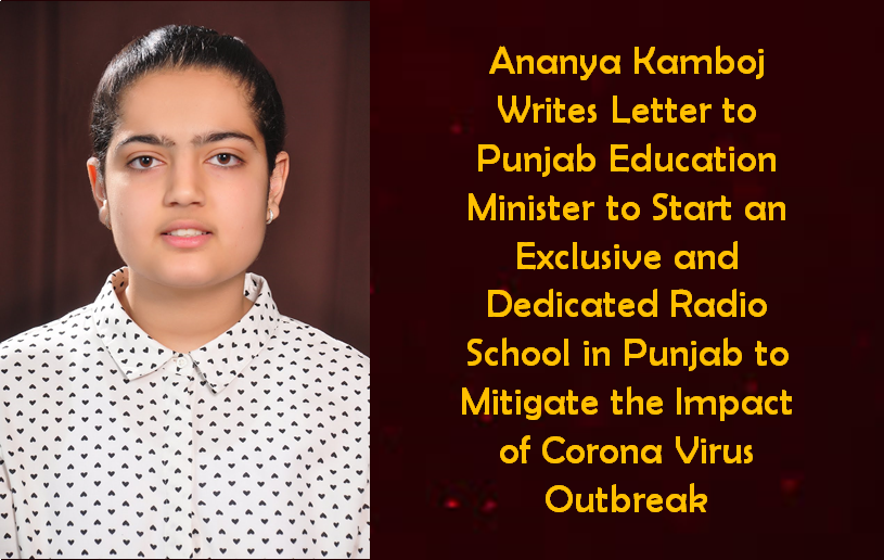 Ananya Kamboj Writes Letter to Punjab Education Minister to Start an Exclusive and Dedicated Radio School in Punjab to Mitigate the Impact of Corona Virus Outbreak