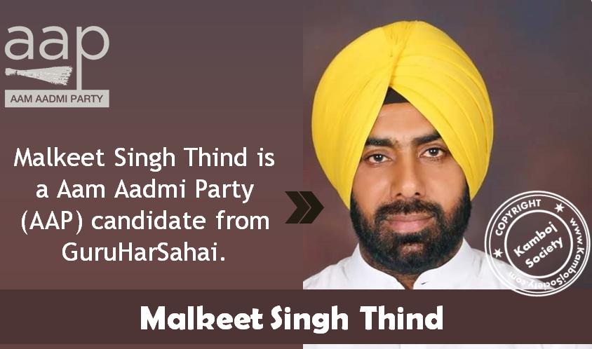 Malkeet Singh Thind - AAP candidate from GuruHarSahai.
