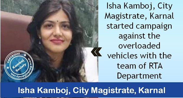 Isha Kamboj, City Magistrate, Karnal started campaign against the overloaded vehicles with the team of RTA Department