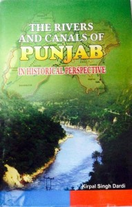 The Rivers and Canals of Punjab in Historical Perspective published in 2009
