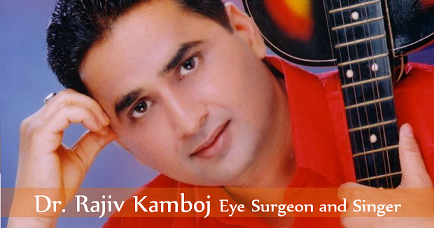 Dr. Rajiv Kamboj Eye Surgeon and Singer