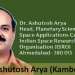 Dr. Ashutosh Arya – Head, Planetary Science Division, ISRO
